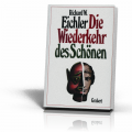 Eichler, Richard W.: Die Wiederkehr des Schönen