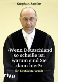 Zantke, Stephan: Wenn Deutschland so scheiße ist, warum sind sie dann hier?