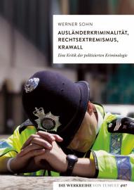 Sohn, Werner: Ausländerkriminalität, Rechtsextremismus, Krawall