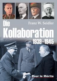 Seidler, Franz W.: Die Kollaboration 1939-1945