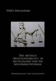 VAWS-Pressebüro: Das altuelle »Besatzungsrecht« in Deutschland