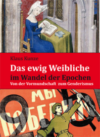 Kunze, Klaus: Das ewig Weibliche im Wandel der Epochen