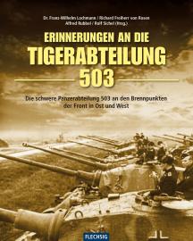 Lochmann, Freiherr von Rosen,  Rubbel,  Sichel: Erinnerung an die Tiger-Abteilung 503