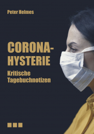 Helmes, Peter: Corona Hysterie