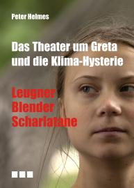 Helmes, Peter: Das Theater um Greta und die Klima-Hysterie