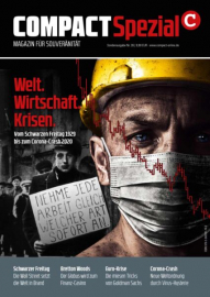 Compact Special: Welt. Wirtschaft. Krisen