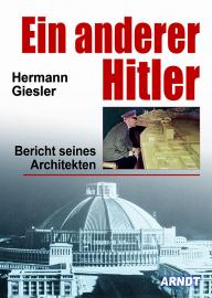 Giesler, Ein anderer Hitler