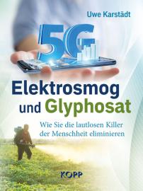 Karstädt, Uwe: 5G Elektrosmog und Glyphosat