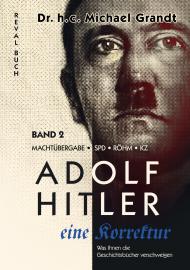 Grandt, Michael: Adolf Hitler - eine Korrektur Band 2/8