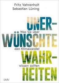 Vahrenholt, Fritz: Unerwünschte Wahrheiten