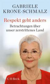 Krone-Schmalz, Gabriele: Respekt geht anders. Betrachtungen über ein zerstrittenes Land