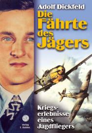 Dickfeld, Adolf: Die Fährte des Jägers. Kriegserinnerungen eines Jagdfliegers