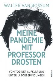 Rossum, van: Meine Pandemie mit Prof. Drosten