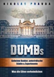 Pravda, Nikolas: DUMBs, Geheime Bunker...