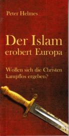 Helmes, Peter: Der Islam erobert Europa