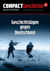 Compact Geschichte: Geschichtslügen gegen Deutschland