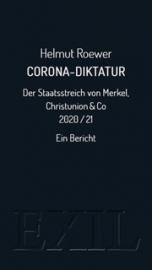 Roewer, Helmut: Corona-Diktatur. Der Staatsstreich von Merkel, Christunion & Co 2020/21