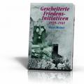 Meiser, Hans: Gescheiterte Friedensinitiativen 1939-1945