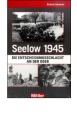 Lakowski, Richard: Seelow 1945