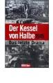 Lakowski, Richard: Der Kessel von Halbe
