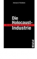 Finkelstein, Norman G.: Die Holocaust-Industrie