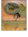 Fischer-Rizzi, Susanne: Medizin der Erde