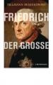 Bendikowski, Tillmann: Friedrich der Große