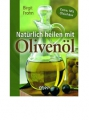 Frohn, Birgit: Natürlich heilen mit Olivenöl