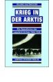 Kaltenegger, Roland: Krieg in der Arktis