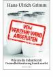 Grimm, Hans-Ulrich: Vom Verzehr wird abgeraten