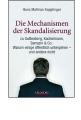Kepplinger, H. M.: Die Mechanismen der Skandalisierung