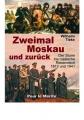 Tieke, Wilhelm: Zweimal Moskau und zurück