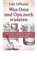 Ulfkotte, Udo: Was Oma und Opa noch wußten