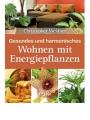 Weidner, Christopher: Gesundes und harmonisches Wohnen mit Energi