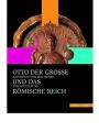 Schnell und Steiner: Otto der Große und das Römische Reich
