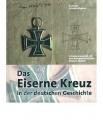 Schulze-Wegener, Guntram: Das Eiserne Kreuz in der deutschen Gesc