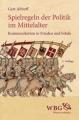 Althof, Gerd: Spielregeln der Politik im Mittelalter