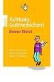 Bittrich, Dietmar: Achtung Gutmenschen!