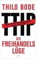 Bode, Thilo: TTIP - Die Freihandelslüge