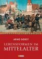 Borst, Arno: Lebensformen im Mittelalter