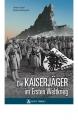Bossi-Fedrigott, Anton Graf: Die Kaiserjäger im Ersten Weltkrieg