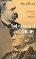 Decker, Kerstin: Nietzsche und Wagner