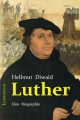 Diwald, Hellmut: Luther. Eine Biographie