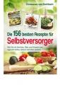 Eschbach, Constanze von: Die 156 besten Rezepte für Selbstversorger