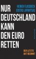 Flassbeck, Heiner: Nur Deutschland kann den Euro retten