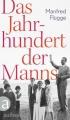 Flügge, Manfred: Das Jahrhundert der Manns