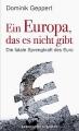 Geppert, Dominik: Ein Europa, das es nicht gibt