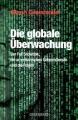 Greenwald, Glenn: Die globale Ãœberwachung