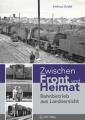 Griebl, Zwischen Front und Bahnbetrieb
