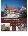 Großmann, G. Ulrich: Fachwerkstraßen in Deutschland